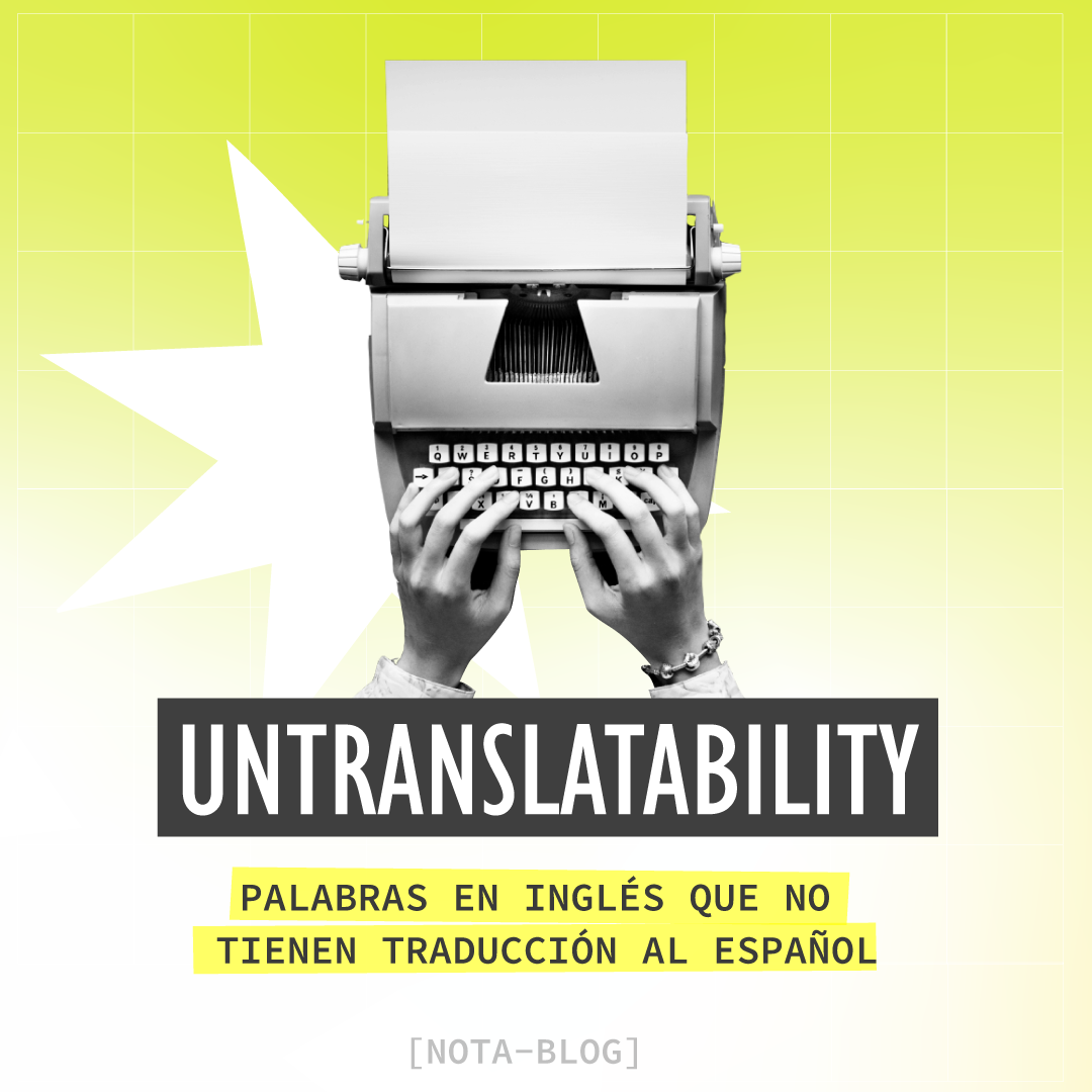 Untranslatability — Words in English that Don't Have a Spanish Translation